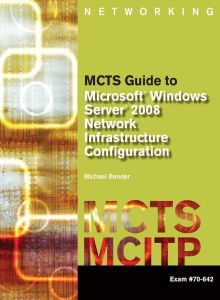 MCTS GUIDE M/S/W SERVER 2008 NETWORK 70-642