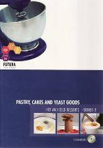 PASTRY, CAKES AND YEAST GOODS & HOT AND COLD DESSERTS BK + CD