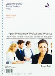 APPLY PRINCIPLES OF PROF PRAC TO WORK IN FIN SVS IND e3