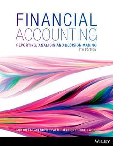 FINANCIAL ACCOUNTING: REPORTING, ANALYSIS & DECISION MAKING e5 + WILYPLUS ACCESS