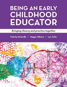 BEING AN EARLY CHILDHOOD EDUCATOR: BRINGING THEORY & PRACTICE TOGETHER