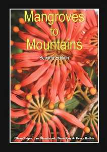 MANGROVES TO MOUNTAINS e2: FIELD GUIDE TO NATIVE PLANTS OF S.E. QLD