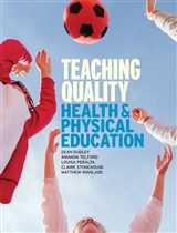 TEACHING QUALITY HEALTH AND PHYSICAL EDUCATION